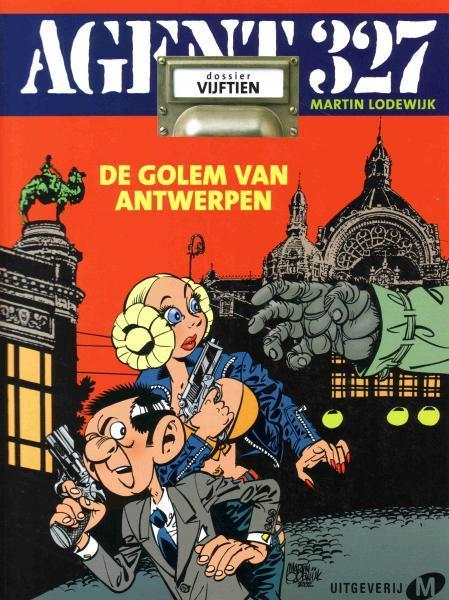 Agent 327 (Uitgeverij M/L) 15 De golem van Antwerpen