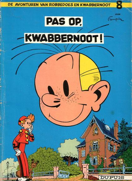 Robbedoes en Kwabbernoot 8 Pas op, Kwabbernoot!