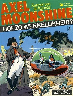 Axel Moonshine (Dargaud, Nederlans) 4 Hoezo werkelijkheid?