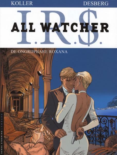 I.R.$. - All Watcher 2 De ongrijpbare Roxana