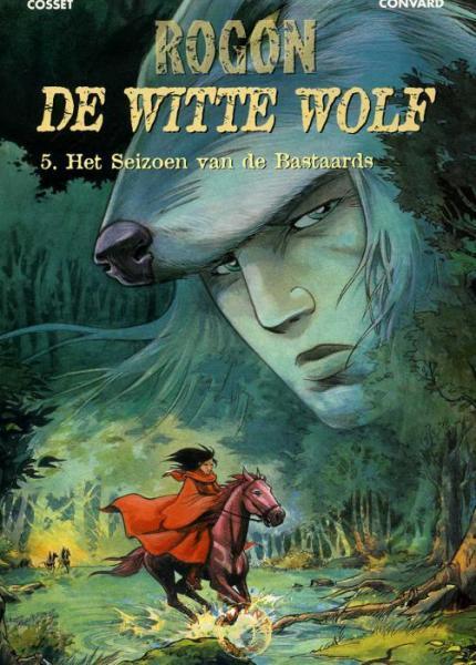 Rogon de witte wolf 5 Het seizoen van de bastaards