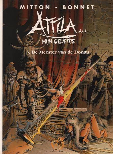 Attila... mijn geliefde 3 De meester van de Donau
