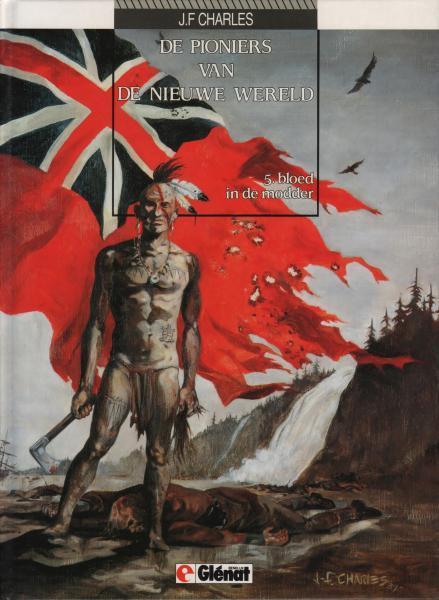 De pioniers van de nieuwe wereld 5 Bloed in de modder
