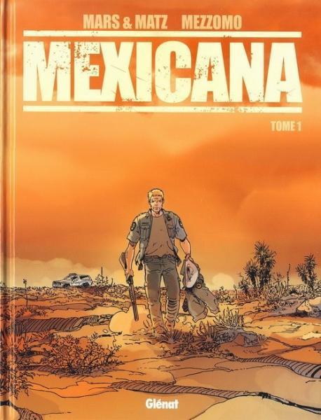 Mexicana 1 Tome 1
