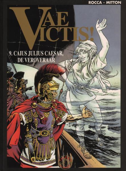 Vae Victis! 9 Caius Julius Caesar, de veroveraar