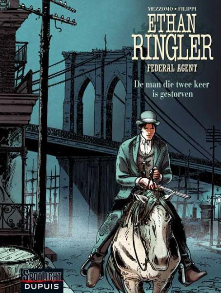 Ethan Ringler, Federal Agent 4 De man die twee keer gestorven is