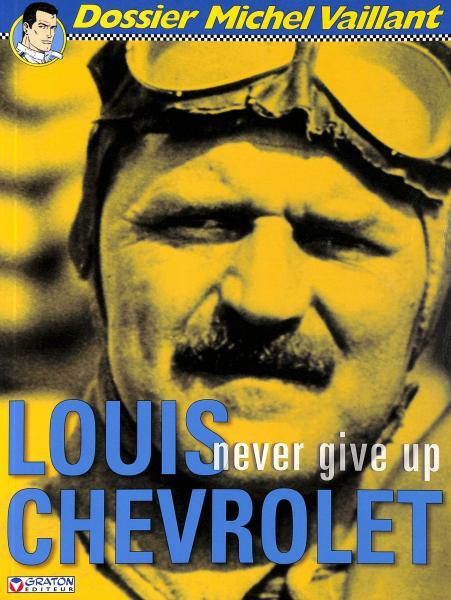 Dossier Michel Vaillant 11 Louis Chevrolet, Never give up