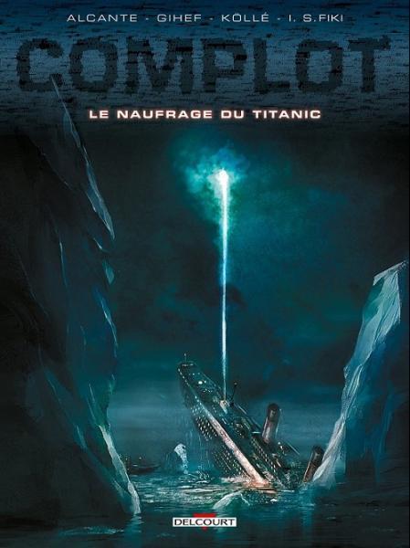 Complot (Delcourt) 4 Le naufrage du Titanic