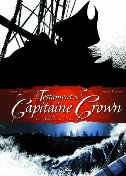 Het testament van kapitein Crown 1 Cinq enfants de putain