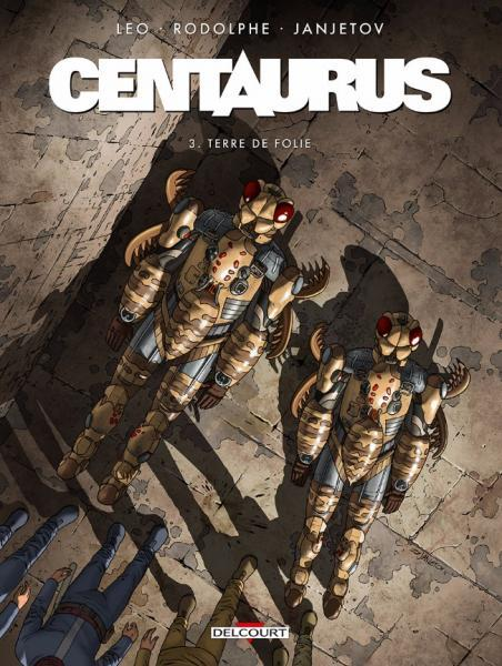 Centaurus 3 Terre de folie