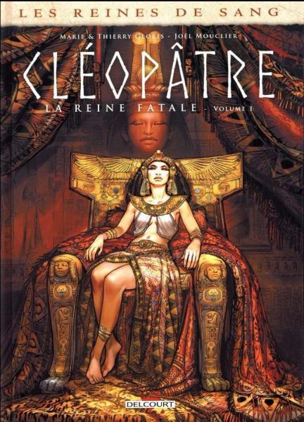 Les reines de sang: Cléopâtre, la reine fatale 1 Volume 1