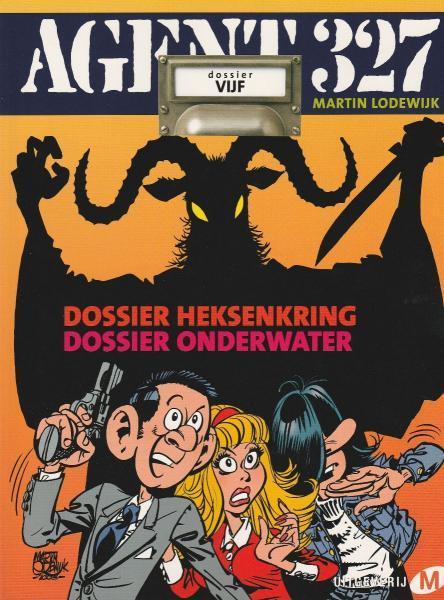Agent 327 (Uitgeverij M/L) 5 Dossier heksenkring & Dossier onderwater