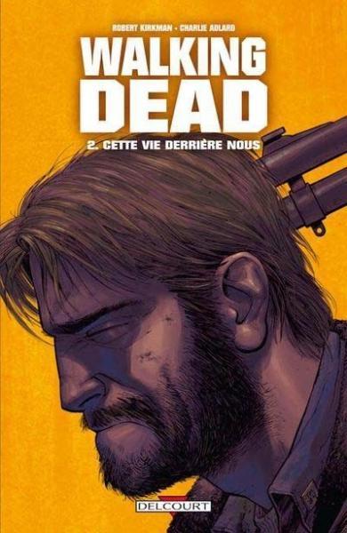 Walking Dead (Semic/Delcourt) 2 Cette vie derrière nous
