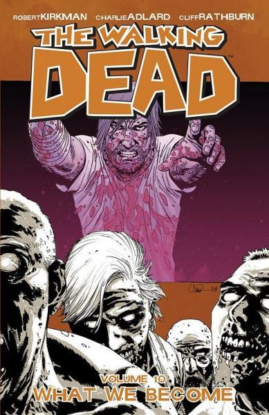 The Walking Dead INT 10 What We Become