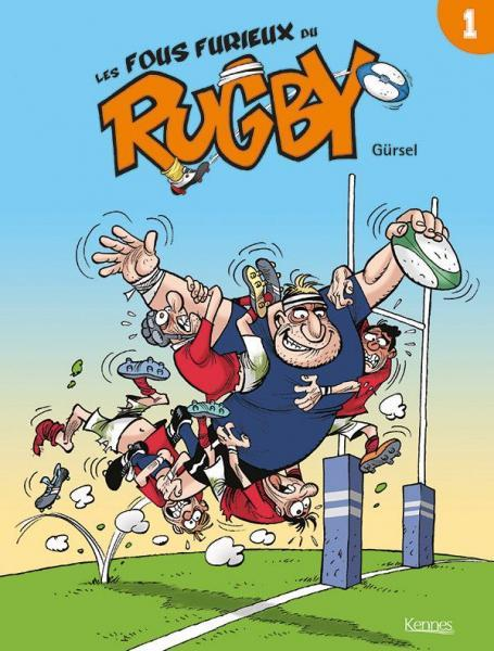 Les fous furieux du rugby 1 Tome 1