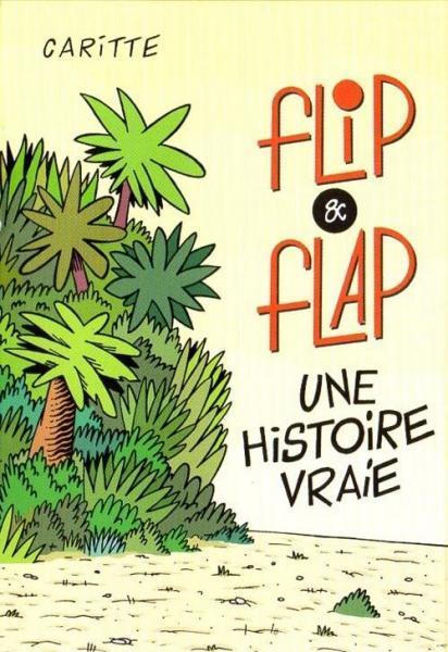 Flip & Flap 1 Flip & Flap: Une histoire vraie