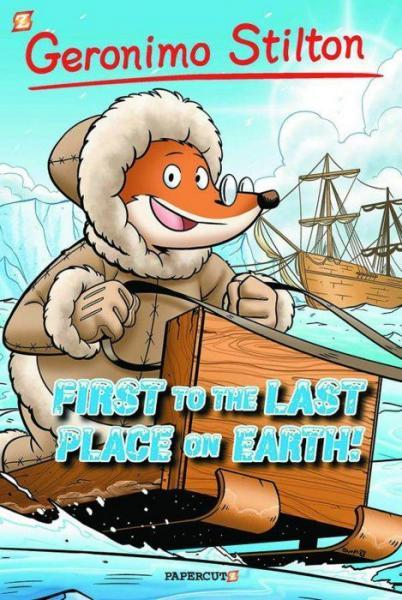Geronimo Stilton (Papercutz) 18 First to the Last Place on Earth