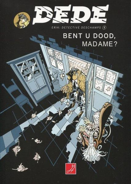 Dede - Detective Deschamps 1 Bent u dood, madame?