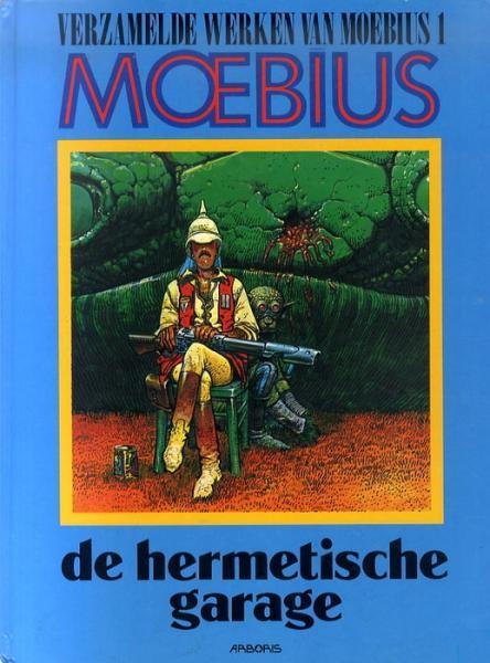 De verzamelde werken van Moebius 1 De hermetische garage
