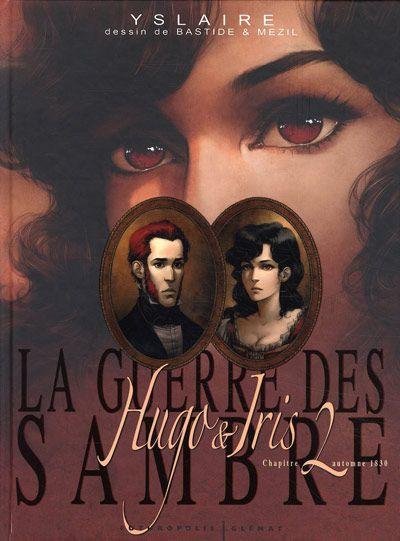 De oorlog van de Sambers 2 Automne 1830, la passion selon Iris