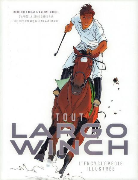Largo Winch S4 Tout Largo Winch - L'encyclopédie illustrée