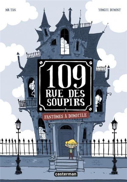 109, rue des soupirs 1 Fantômes à domicile