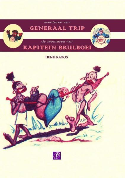 Generaal Trip - Kapitein Brulboei 1 De avonturen van generaal Trip en kapitein Brulboei