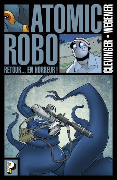 Atomic Robo (Casterman) 3 Retour... en horreur