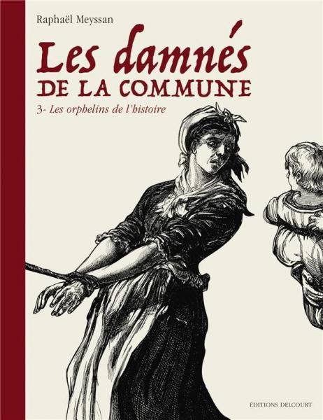 Les damnés de la commune 3 Les orphelins de l'histoire