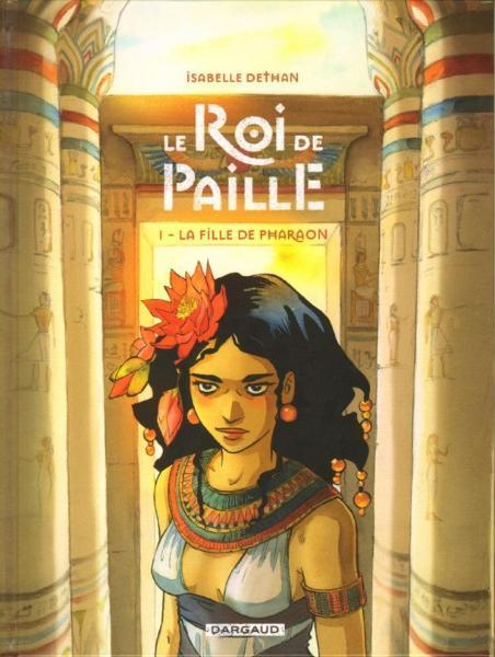 Le roi de paille 1 La fille de pharaon