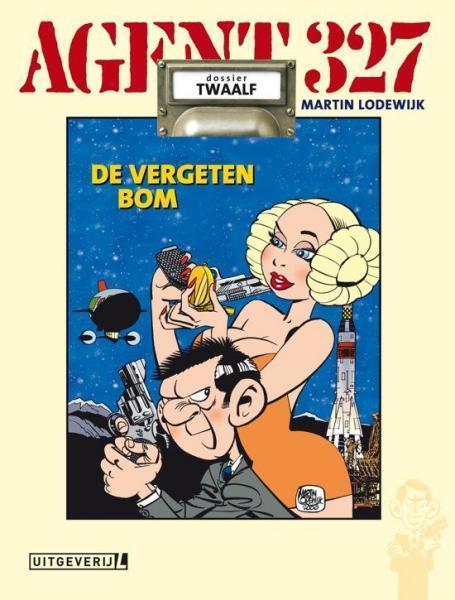 Agent 327 (Uitgeverij M/L) 12 De vergeten bom