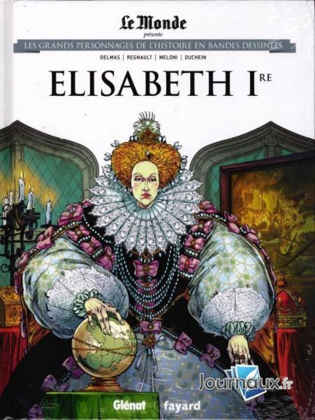 Les grands personnages de l'histoire en bandes dessinées 15 Elisabeth Ire