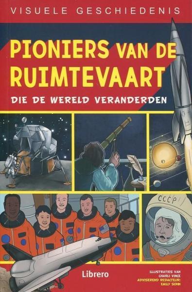 Visuele geschiedenis 4 Pioniers van de ruimtevaart