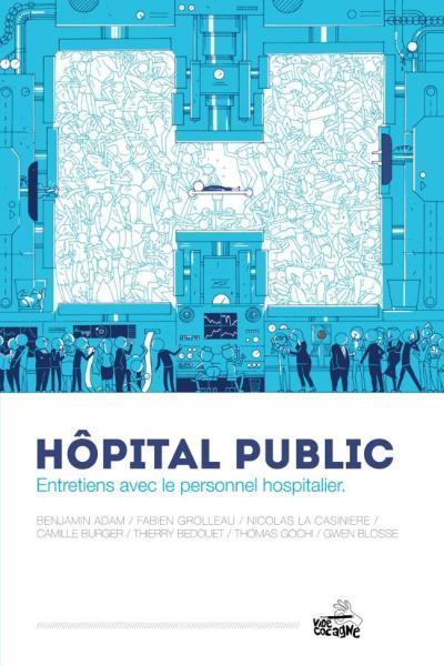 Hôpital public 1 Hôpital public : Entretiens avec le personnel hospitalier