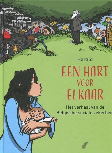 Een hart voor elkaar 1 Het verhaal van de Belgische sociale zekerheid