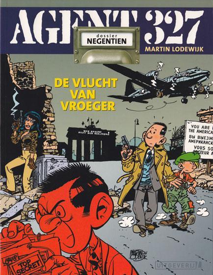 Agent 327 (Uitgeverij M/L) 19 De vlucht van vroeger