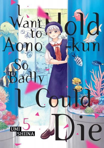 I Want To Hold Aono-kun So Badly I Could Die 5 Volume 5