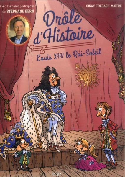 Drôle d'histoire 3 Louis XIV le Roi-Soleil