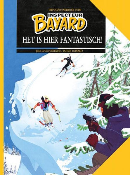 Inspecteur Bayard (HUM!) 3 Het is hier fantastisch