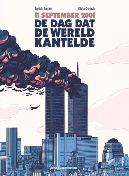 De dag dat de wereld kantelde 1 11 september 2001 - De dag dat de wereld kantelde