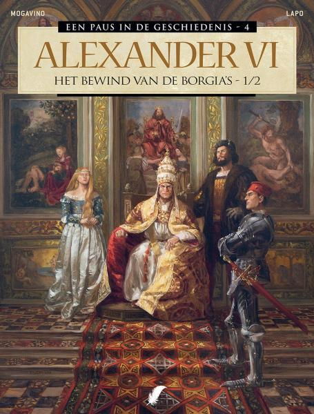 Een paus in de geschiedenis 4 Alexander VI – Het bewind van de Borgia's - 1/2