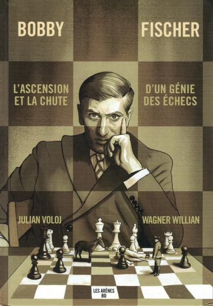Bobby Fischer 1 L'ascension et la chute d'un génie des échecs