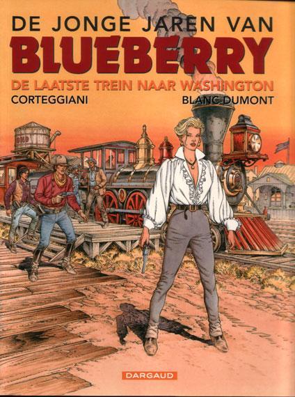 De jonge jaren van Blueberry 12 De laatste trein naar Washington