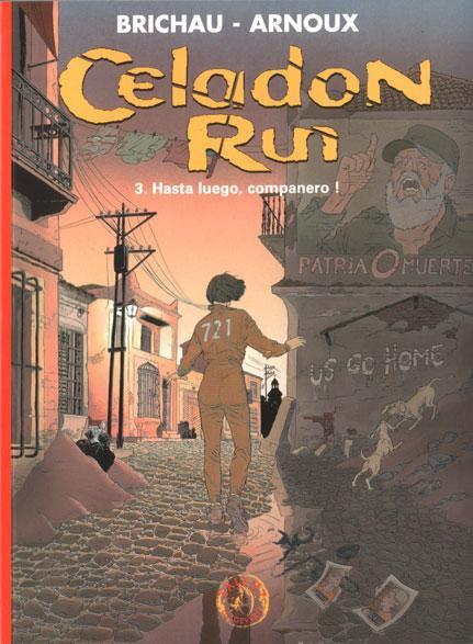 Celadon Run 3 Hasta luego, companero!
