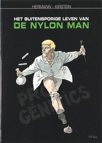 Het buitensporige leven van de Nylon Man 1 Het buitensporige leven van de Nylon Man