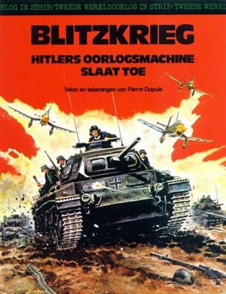 Tweede wereldoorlog in strip 1 Blitzkrieg. Hitlers oorlogsmachine slaat toe