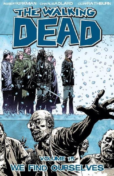 The Walking Dead INT 15 We Find Ourselves
