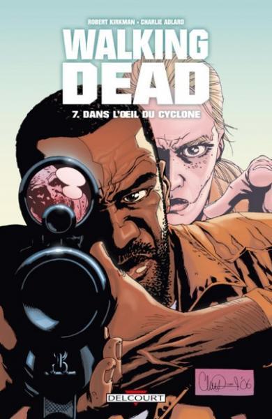 Walking Dead (Semic/Delcourt) 7 Dans l'oeil du cyclone