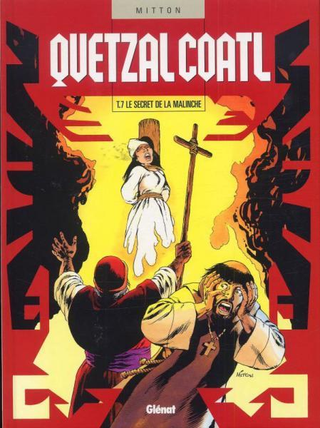 Quetzalcoatl 7 Le secret de la Malinche