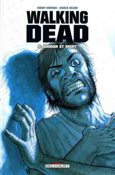 Walking Dead (Semic/Delcourt) 4 Amour et mort